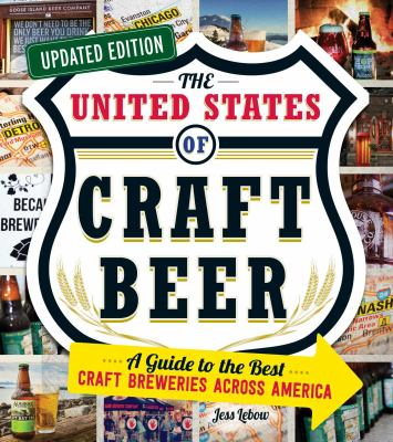 The United States of craft beer : a guide to the best craft breweries across America
