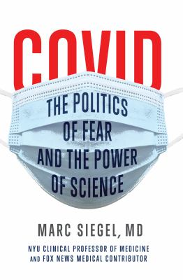 COVID : the politics of fear and the power of science