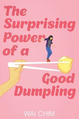 The surprising power of a good dumpling/ Wai Chim.