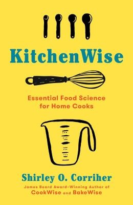 Kitchenwise : essential food science for home cooks