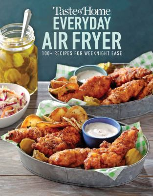 Taste of home everyday air fryer : 100+ recipes for weeknight ease.
