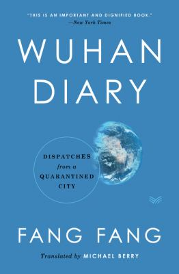Wuhan diary : dispatches from a quarantined city