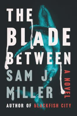 The blade between : a novel