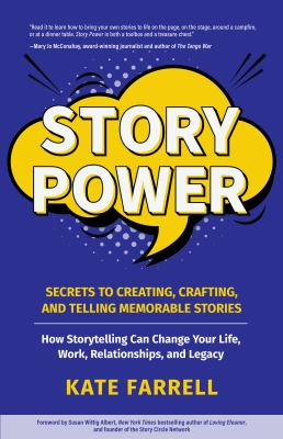Story power : secrets to creating, crafting, and telling memorable stories