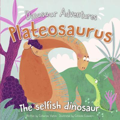 Plateosaurus : the selfish dinosaur