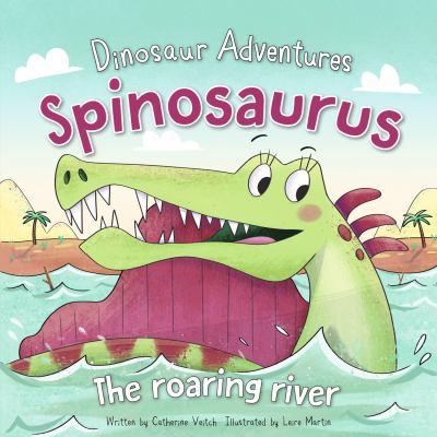 Spinosaurus : the roaring river