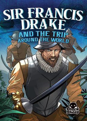 Sir Francis Drake and the trip around the world
