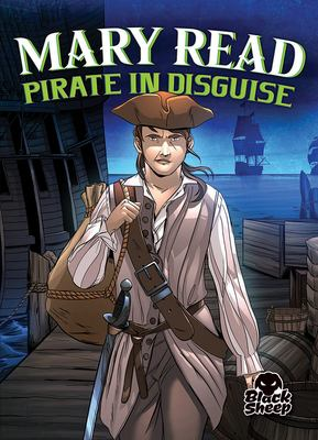 Mary Read : pirate in disguise