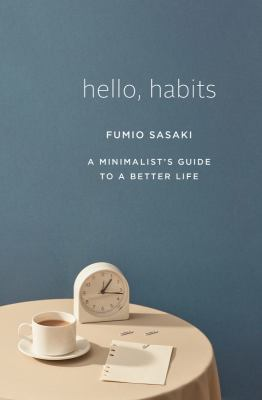 Hello, habits : a minimalist's guide to a better life