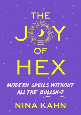 The joy of hex : modern spells without all the bullsh*t