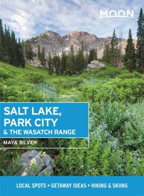 Salt Lake, Park City & the Wasatch Range