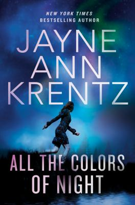 All the colors of night / Jayne Ann Krentz.