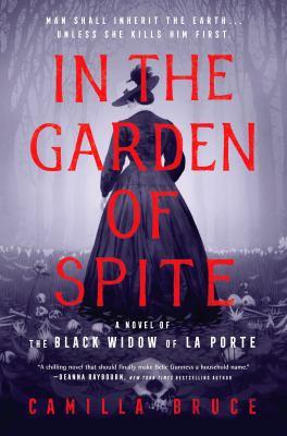 In the garden of spite : a novel of the black widow of La Porte