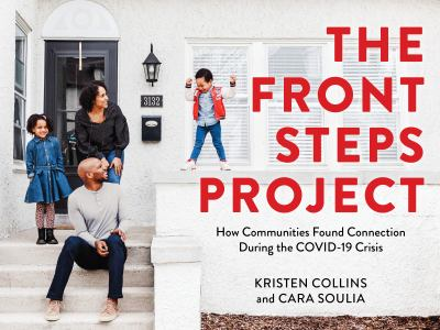 The Front Steps Project : how communities found connection during the COVID-19 crisis