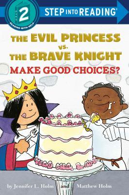 The Evil Princess vs. the Brave Knight make good choices?