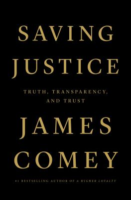 Saving justice : truth, transparency, and trust