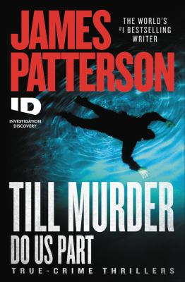 Till murder do us part : true-crime thrillers