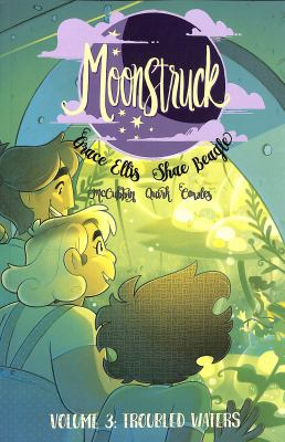 Moonstruck. Vol. 3, Troubled waters