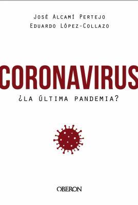 Coronavirus ¿la ultima pandemia?
