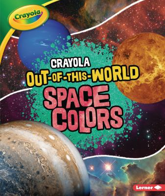 Crayola out-of-this-world space colors