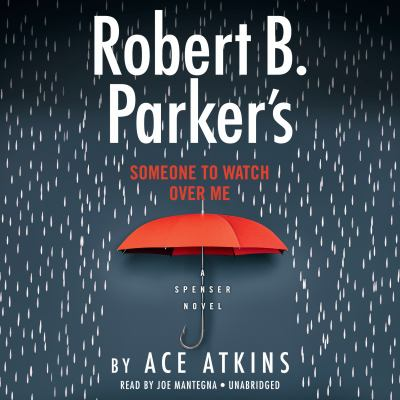 Robert B. Parker's someone to watch over me : a Spenser novel