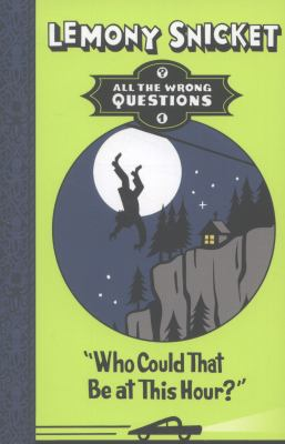 """Who could that be at this hour?""  / by Lemony Snicket ; illustrated by Seth."