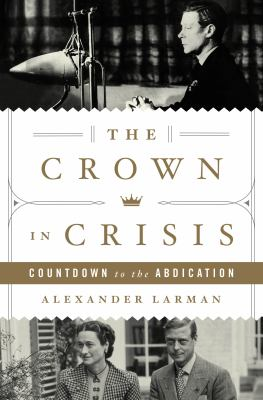 The crown in crisis : countdown to the abdication