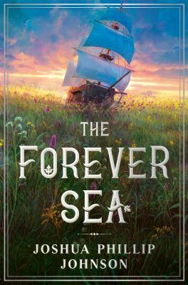 The forever sea / Joshua Phillip Johnson.