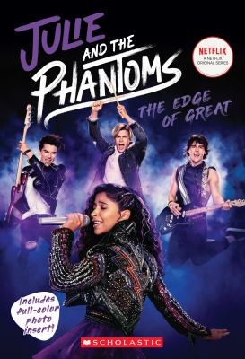 Julie and the phantoms : the edge of great