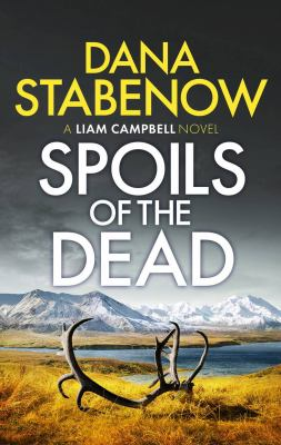 Spoils of the dead : a Liam Campbell novel