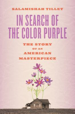 In search of the color purple : the story of an American masterpiece