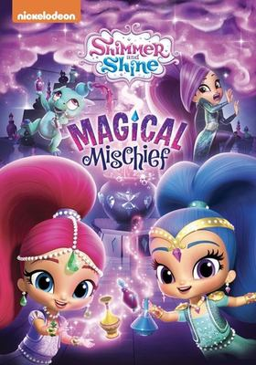 Shimmer and Shine. Magical mischief.