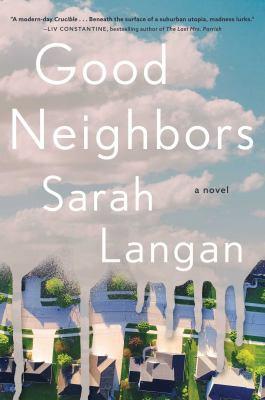 Good neighbors : a novel / Sarah Langan.