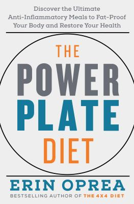 The power plate diet : discover the ultimate anti-inflammatory meals to fat-proof your body and restore your health