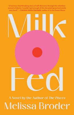 Milk fed : a novel