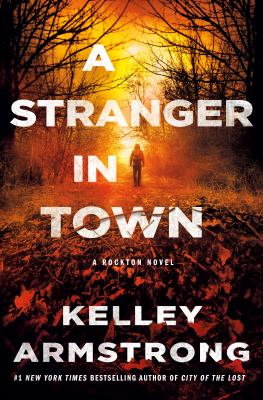 A stranger in town / Kelley Armstrong.