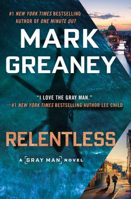 Relentless / Mark Greaney.