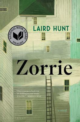 Zorrie : a novel / Laird Hunt.