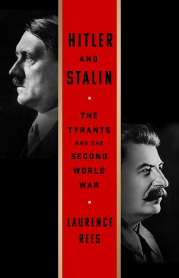 Hitler and Stalin : the tyrants and the Second World War