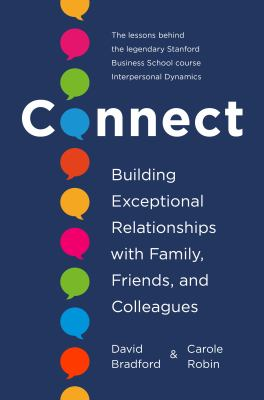 Connect : building exceptional relationships with family, friends, and colleagues