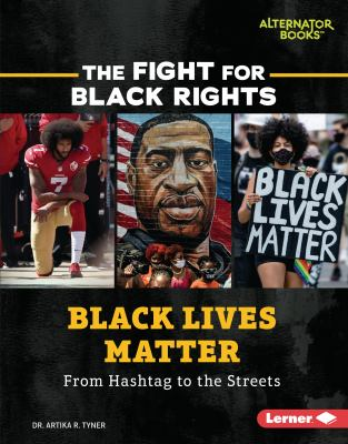 Black Lives Matter : from hashtag to the streets