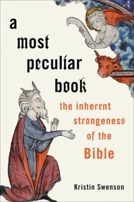 A most peculiar book : the inherent strangeness of the Bible