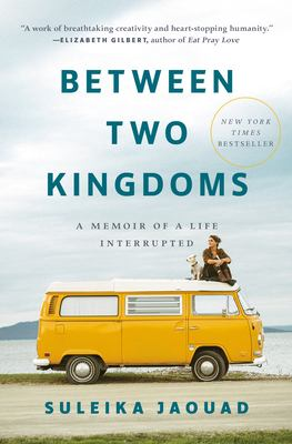Between two kingdoms : a memoir of a life interrupted