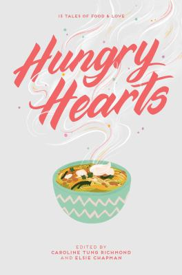 Hungry Hearts : 13 tales of food & love