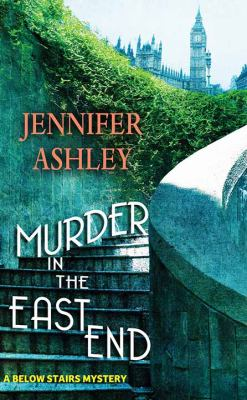 Murder in the East End / Jennifer Ashley.