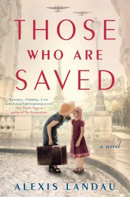 Those who are saved / Alexis Landau.