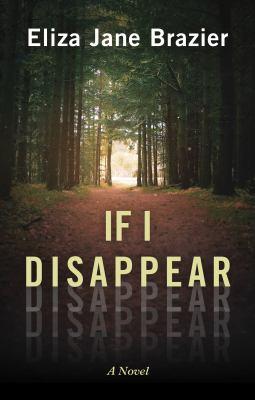 If I disappear : a novel
