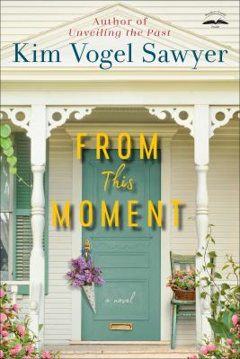 From this moment : a novel