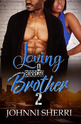 Loving a Borrego brother. 2