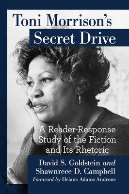 Toni Morrison's secret drive : a reader-response study of the fiction and its rhetoric